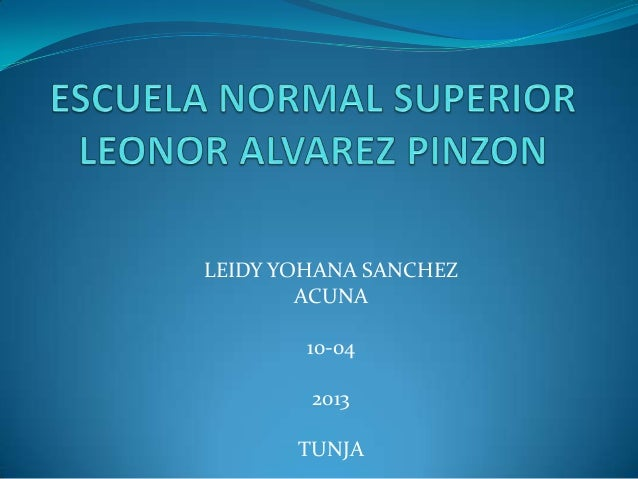 LEIDY YOHANA SANCHEZ        ACUNA        10-04        2013       TUNJA