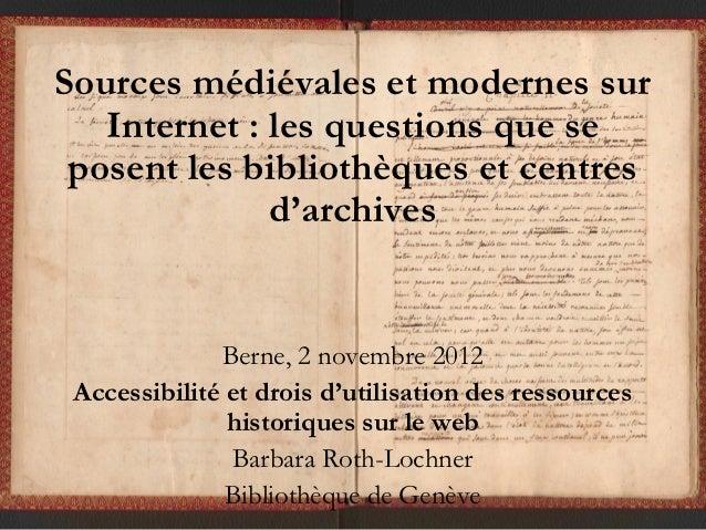 Sources médiévales et modernes sur   Internet : les questions que se posent les bibliothèques et centres              d'ar...