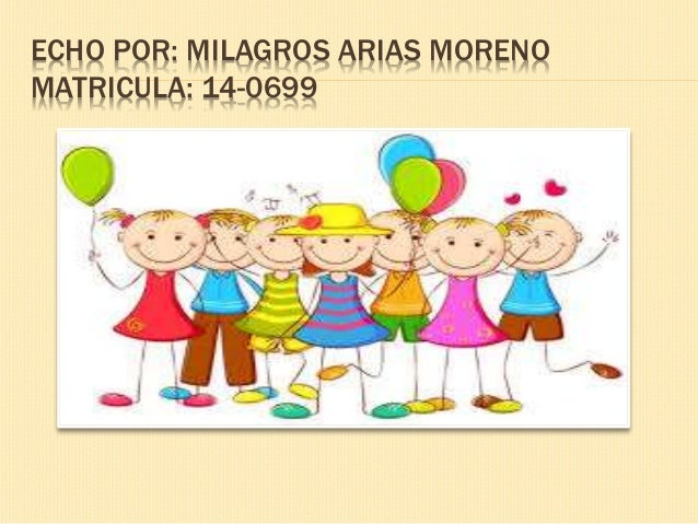 ECHO POR: MILAGROS ARIAS MORENO MATRICULA: 14-0699
