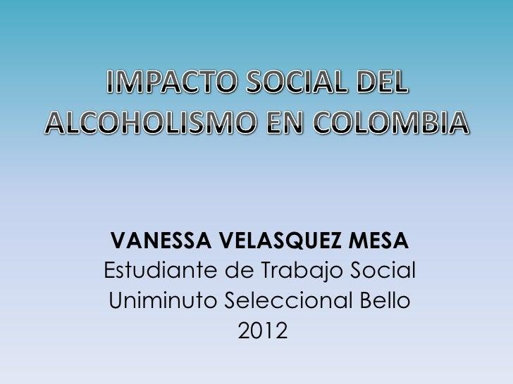 VANESSA VELASQUEZ MESAEstudiante de Trabajo SocialUniminuto Seleccional Bello            2012