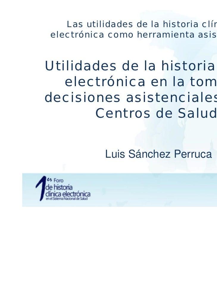 Las utilidades de la historia clínicaelectrónica como herramienta asistencialUtilidades de la historia clínica   electróni...