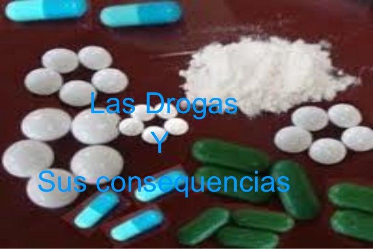 Las Drogas Y  Sus consequencias