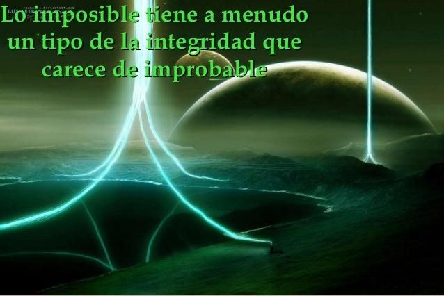 Presentación de una novedad Título Lo imposible tiene a menudoLo imposible tiene a menudo un tipo de la integridad queun ...