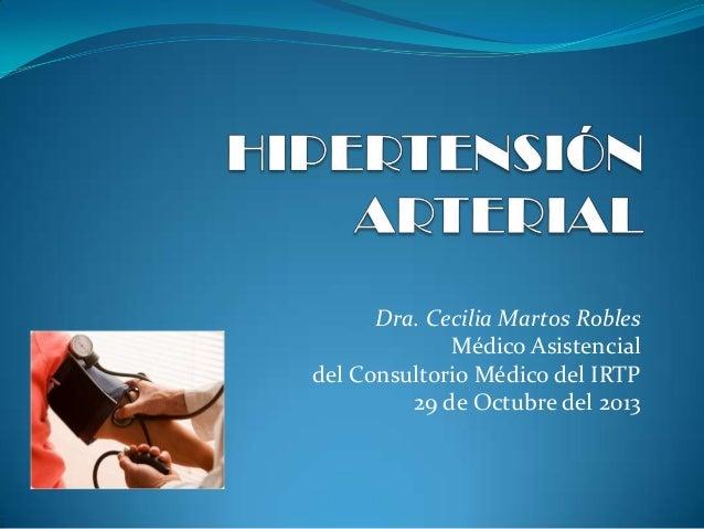 Dra. Cecilia Martos Robles Médico Asistencial del Consultorio Médico del IRTP 29 de Octubre del 2013