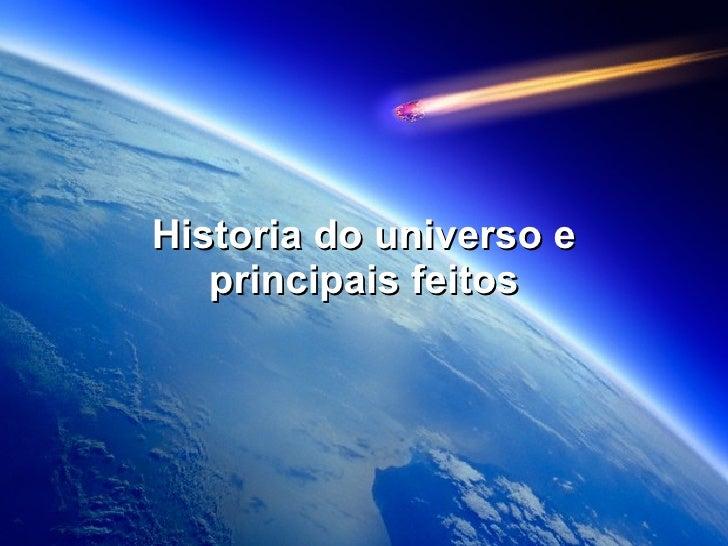 Historia do universo e principais feitos