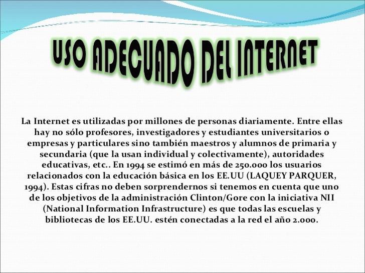 La Internet es utilizadas por millones de personas diariamente. Entre ellas hay no sólo profesores, investigadores y estud...