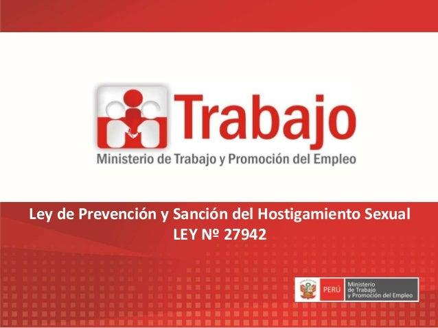 Ley de Prevención y Sanción del Hostigamiento Sexual LEY Nº 27942