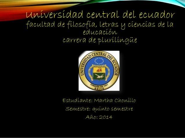 Universidad central del ecuador facultad de filosofía, letras y ciencias de la educación carrera de plurilingüe Estudiante...