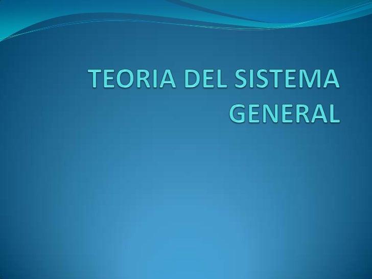 TEORIA DE SISTEMA:ES UN CONJUNTO ORDENADO DEELEMENTOS QUE INTERACCIONANENTRE SI PARA EL LOGRO DEDETERMINADO OBJETIVO.