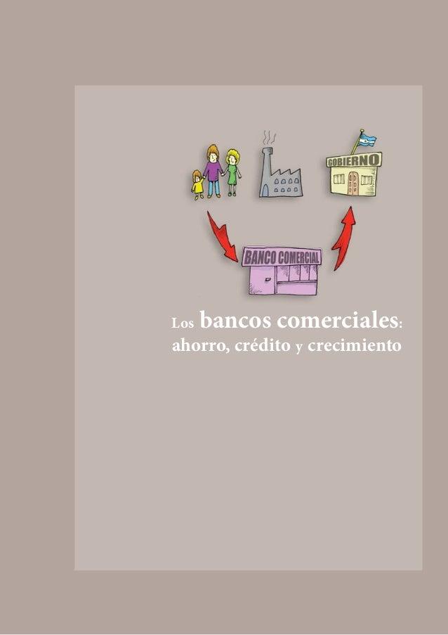 Los   bancos comerciales:ahorro, crédito y crecimiento                                43
