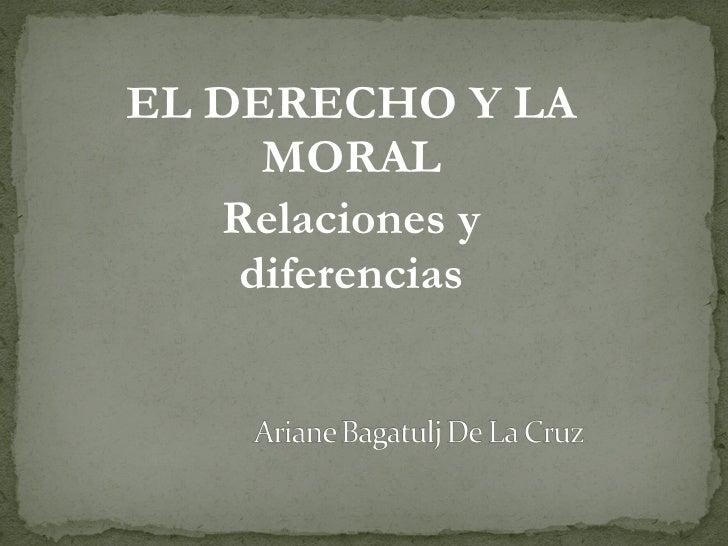 EL DERECHO Y LA MORAL Relaciones y diferencias