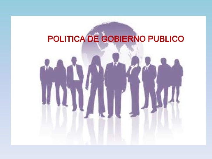 POLITICA DE GOBIERNO PUBLICO