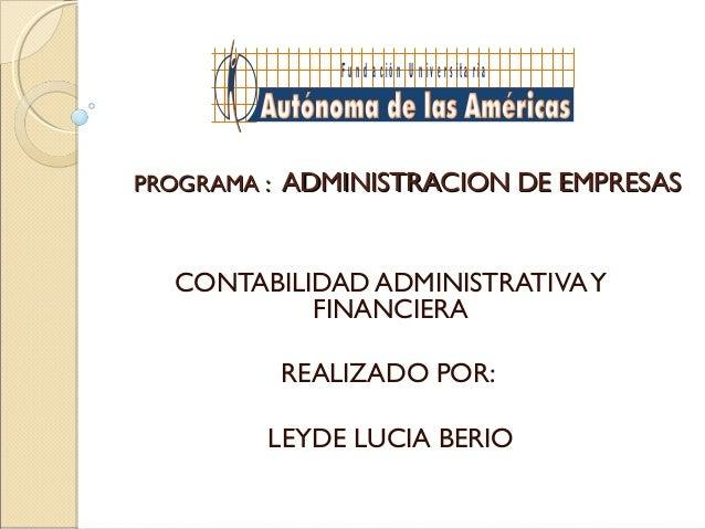 PROGRAMA :PROGRAMA : ADMINISTRACIONADMINISTRACION DE EMPRESASDE EMPRESAS CONTABILIDAD ADMINISTRATIVAY FINANCIERA REALIZADO...
