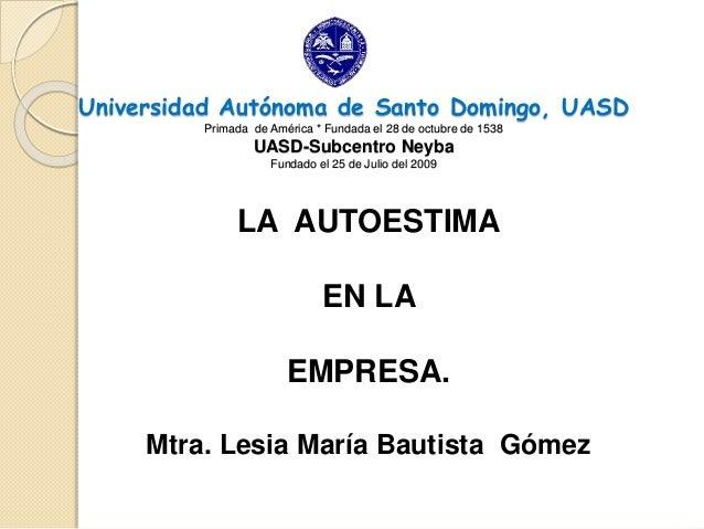 Universidad Autónoma de Santo Domingo, UASD Primada de América * Fundada el 28 de octubre de 1538 UASD-Subcentro Neyba Fun...