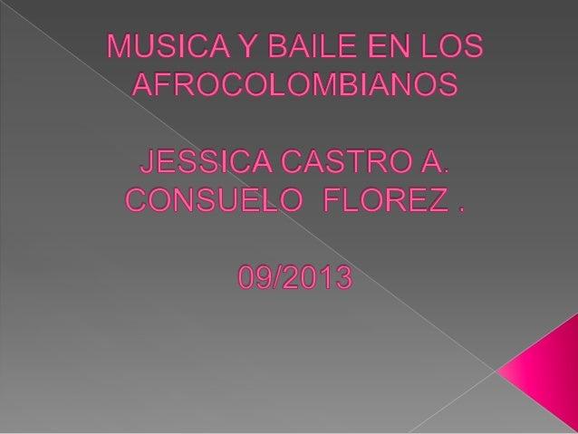 La música afrocolombiana es el resultadode la mezcla de las raíces africanas conalgunos elementos de otras culturales, lac...
