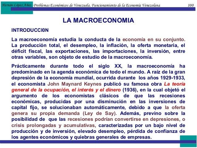Hernán López Añez. LA MACROECONOMIA INTRODUCCI0N La macroeconomía estudia la conducta de la economía en su conjunto. La pr...