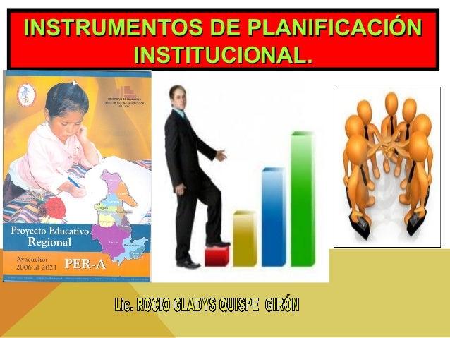 INSTRUMENTOS DE PLANIFICACIÓNINSTRUMENTOS DE PLANIFICACIÓN INSTITUCIONAL.INSTITUCIONAL.