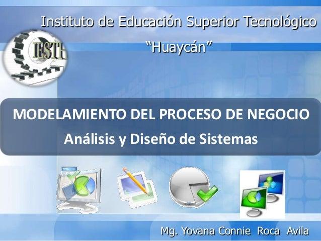 """Instituto de Educación Superior Tecnológico                   """"Huaycán""""MODELAMIENTO DEL PROCESO DE NEGOCIO      Análisis y..."""