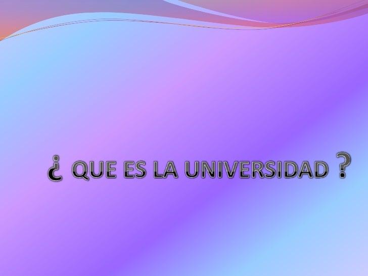 ♥☻☺Diapositiva que es universidad