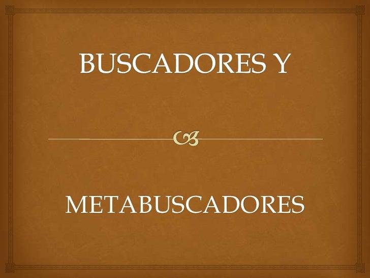 Buscadores y Metabuscadores