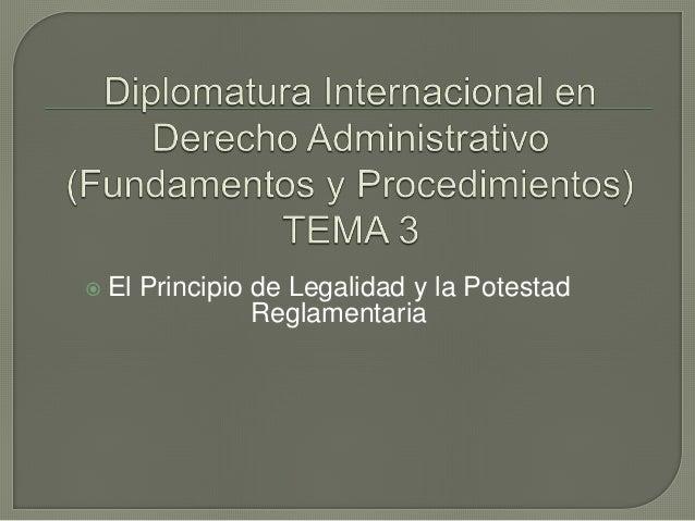  El Principio de Legalidad y la Potestad Reglamentaria