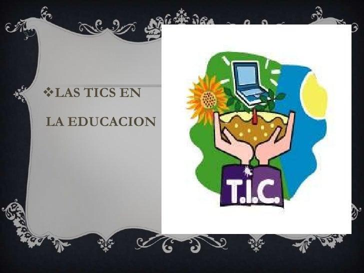 LAS TICS ENLA EDUCACION