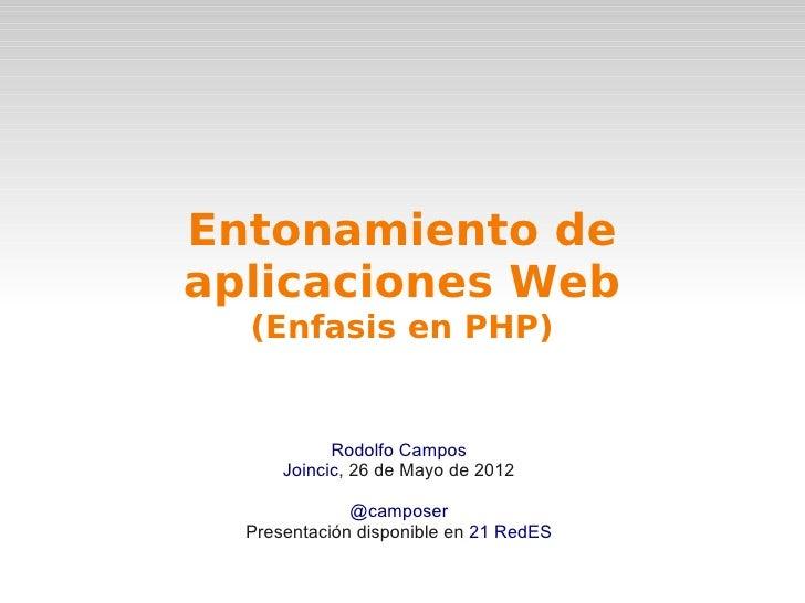 Entonamiento deaplicaciones Web  (Enfasis en PHP)            Rodolfo Campos      Joincic, 26 de Mayo de 2012              ...