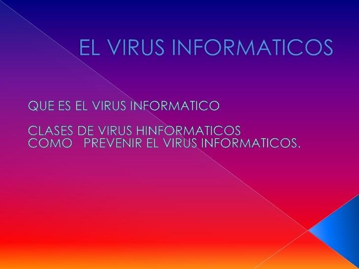 Como podemos ver el virus es el principal causantes de perdidas de las informaciones ,y para enfrentar este virus debemos ...