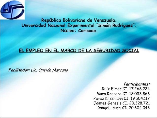 """República Bolivariana de Venezuela. Universidad Nacional Experimental """"Simón Rodríguez"""". Núcleo: Caricuao.  EL EMPLEO EN E..."""