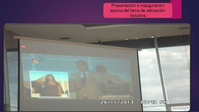 Presentación e inauguración acerca del tema de educación inclusiva