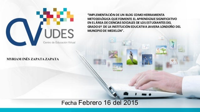 "Fabián Carrillo Iván Figueroa Carlos Quiñonez Centro de Educación Virtual CV-UDES ""IMPLEMENTACIÓN DE UN BLOG COMO HERRAMIE..."