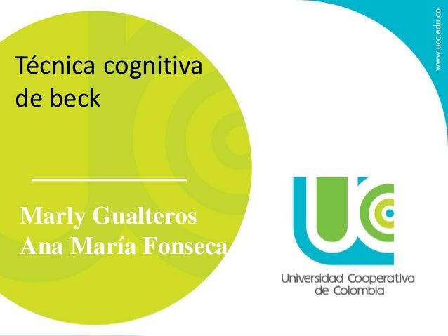 Técnica cognitiva de beck Marly Gualteros Ana María Fonseca