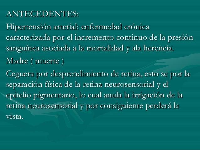 ANTECEDENTES: Hipertensión arterial: enfermedad crónica caracterizada por el incremento continuo de la presión sanguínea a...