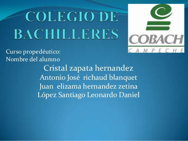 Curso propedéutico: Nombre del alumno  Cristal zapata hernandez Antonio José richaud blanquet Juan elizama hernandez zetin...