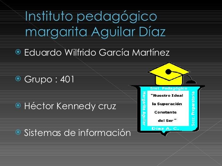 <ul><li>Eduardo Wilfrido García Martínez </li></ul><ul><li>Grupo : 401 </li></ul><ul><li>Héctor Kennedy cruz </li></ul><ul...