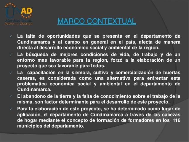 MARCO CONTEXTUAL          La falta de oportunidades que se presenta en el departamento de Cundinamarca y al campo en ...