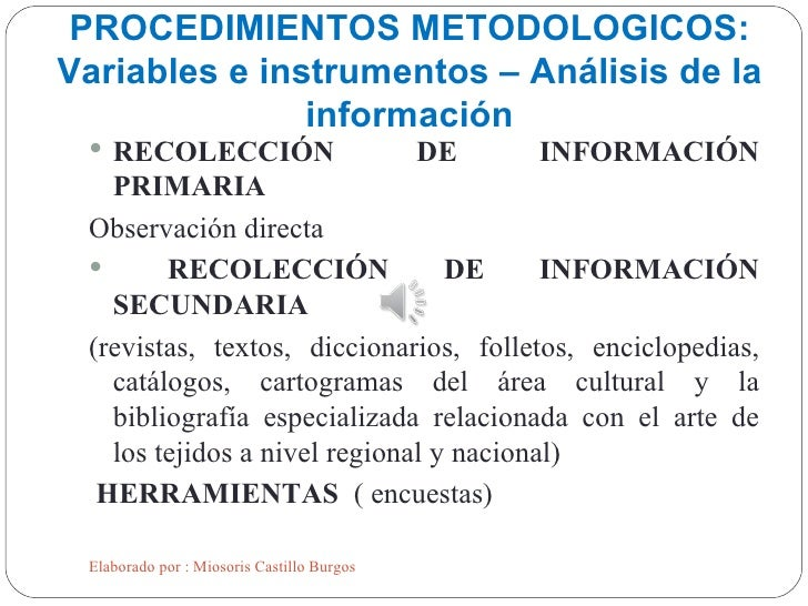 PROCEDIMIENTOS METODOLOGICOS:Variables e instrumentos – Análisis de la               información  RECOLECCIÓN            ...