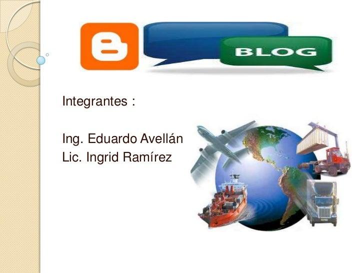Integrantes :<br />Ing. Eduardo Avellán<br />Lic. Ingrid Ramírez <br />