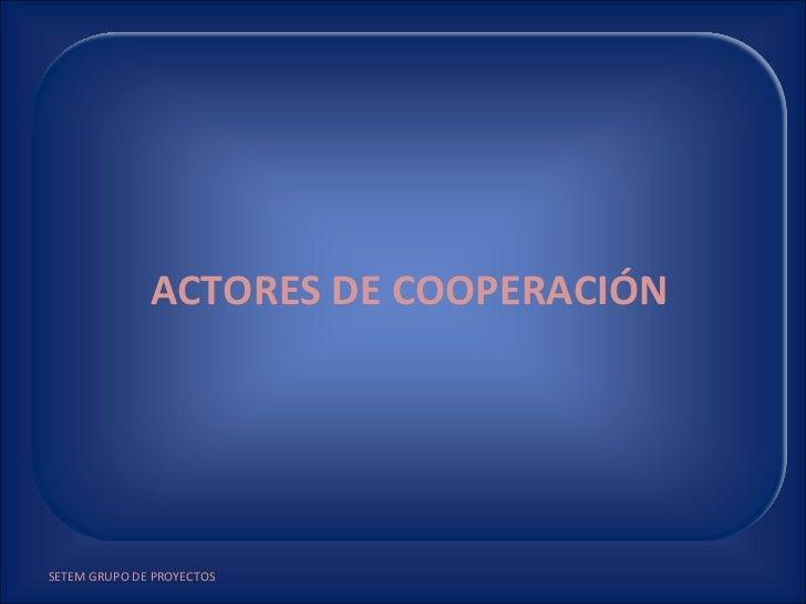 Actores de Cooperación