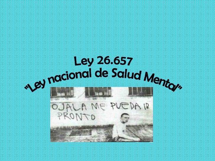 """Ley 26.657 """"Ley nacional de Salud Mental"""""""