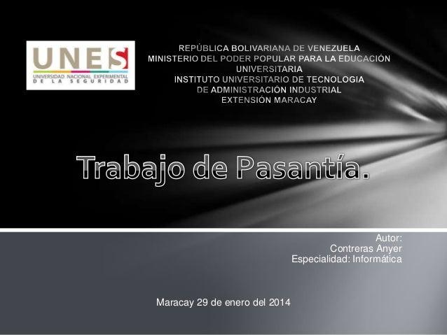 Autor: Contreras Anyer Especialidad: Informática  Maracay 29 de enero del 2014