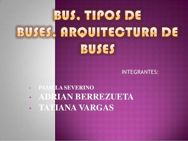 Diapositivas Bus Tipos De Buses Arquitectura