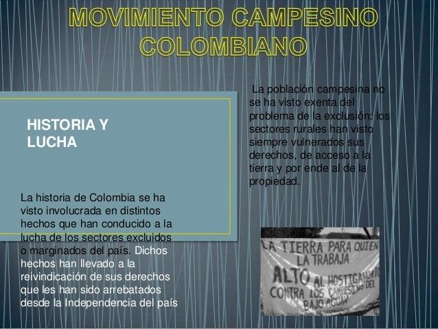 HISTORIA Y LUCHA  La historia de Colombia se ha visto involucrada en distintos hechos que han conducido a la lucha de los ...