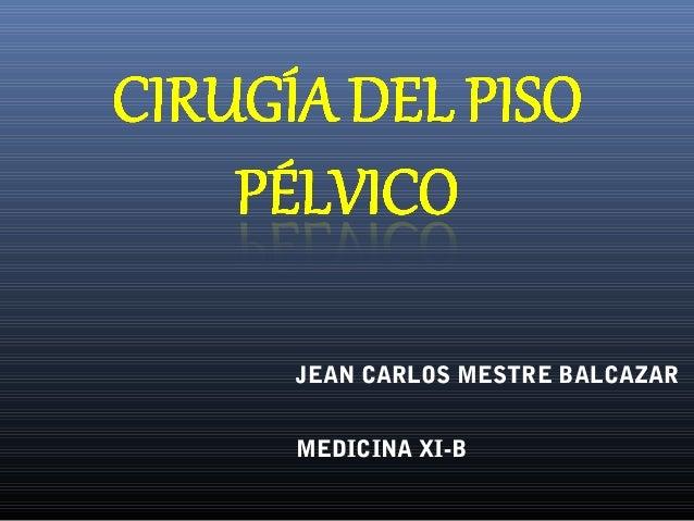 JEAN CARLOS MESTRE BALCAZARMEDICINA XI-B