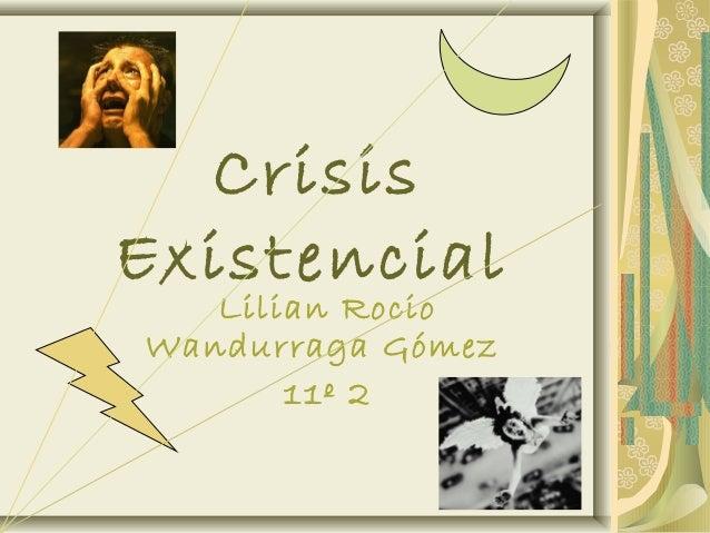 Crisis Existencial Lilian Rocio Wandurraga Gómez 11º 2