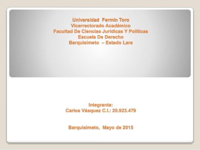 Universidad Fermín Toro Vicerrectorado Académico Facultad De Ciencias Jurídicas Y Políticas Escuela De Derecho Barquisimet...