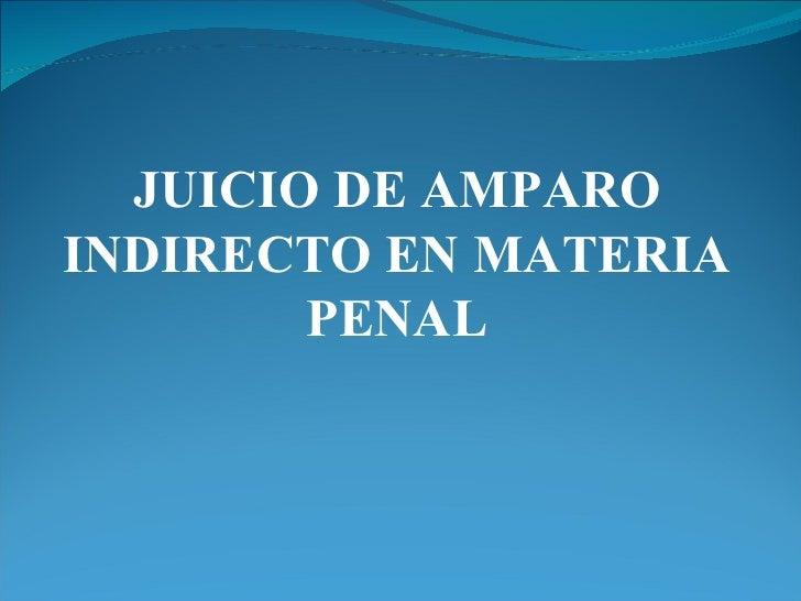 JUICIO DE AMPARO INDIRECTO EN MATERIA PENAL