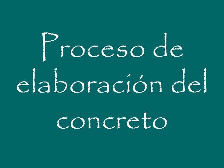 Proceso deelaboración del   concreto