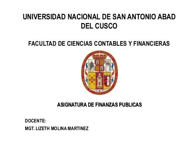 UNIVERSIDAD NACIONAL DE SAN ANTONIO ABAD DEL CUSCO FACULTAD DE CIENCIAS CONTABLES Y FINANCIERAS  ASIGNATURA DE FINANZAS PU...