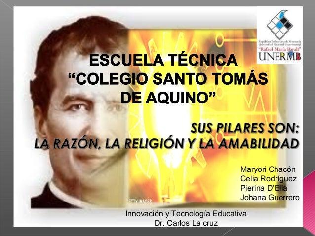 Innovación y Tecnología EducativaDr. Carlos La cruzMaryori ChacónCelia RodríguezPierina D'EliaJohana Guerrero